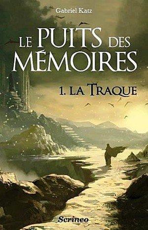 Le Puits des Mémoires, tome 1 : La Traque dans Critiques et chroniques littéraires Le-puits-des-memoires